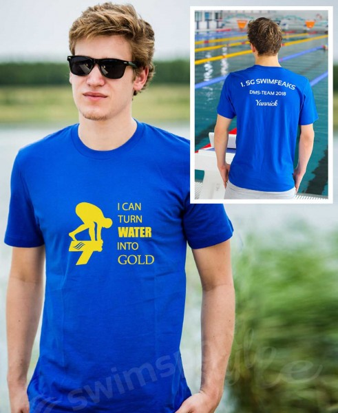 Turn water into gold | Shirts mit Team-Aufdruck