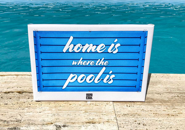 """Home is where the pool is"" 