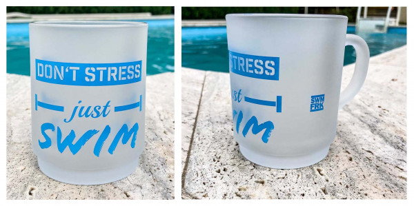 Don't stress - just swim | Glastasse für swimfreaks